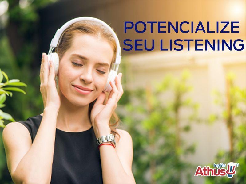 POTENCIALIZE SEU LISTENING