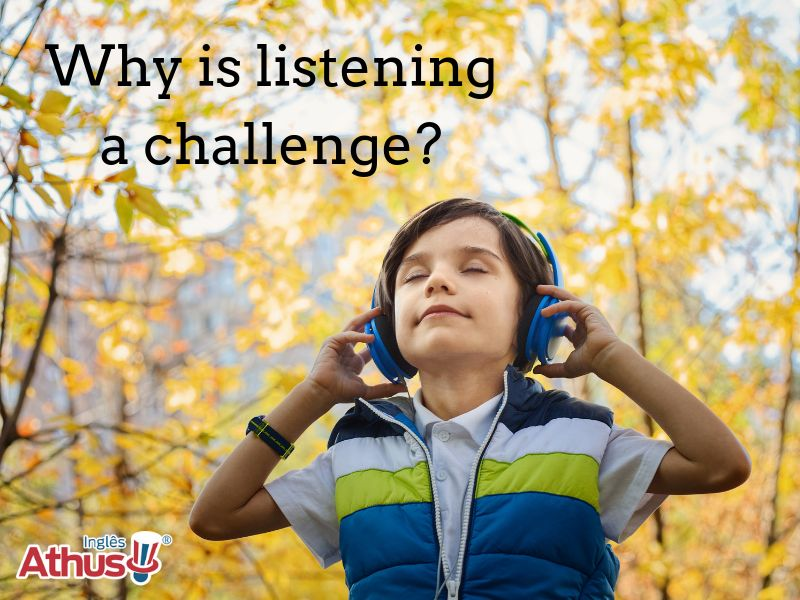 Why is listening a challenge?