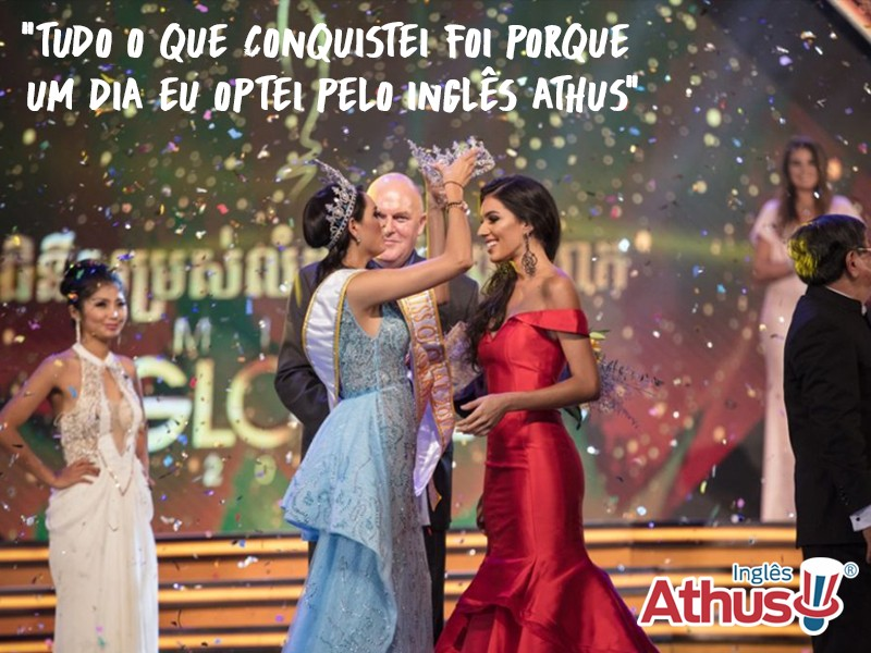 Tudo o que conquistei foi porque um dia eu optei pelo Inglês Athus - Barbara Vitorelli - Miss Global International