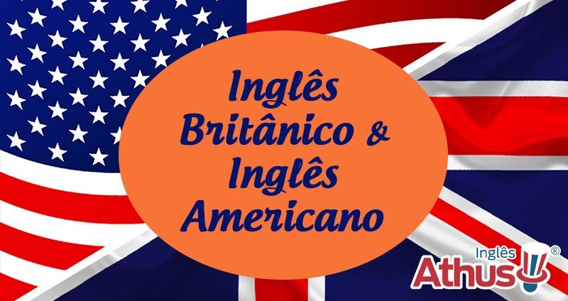 Inglês Britânico & Inglês Americano